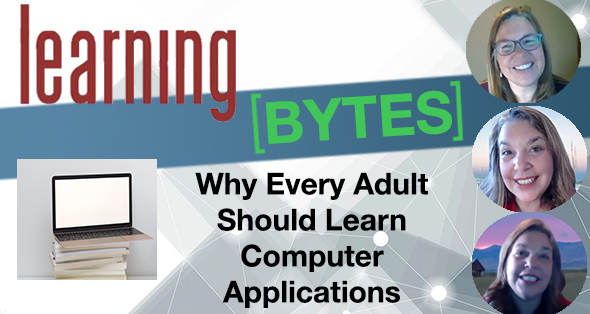 Learning Bytes Blog - Why Every Adult Should Learn Computer Applications