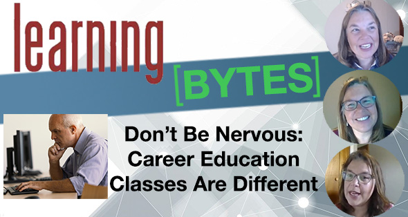 Don't Be Nervous - Career Education Classes Are Different